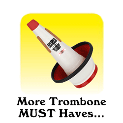 More Trombone MUST Haves...