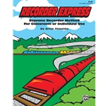 Recorder Express, by Artie Almeida - available in smartmusic - Soprano Recorder Method for Classroom or Individual Use